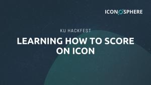 KU HackFest: Learning how to SCORE on ICON