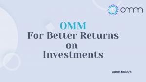 OMM – For better returns on Investments.